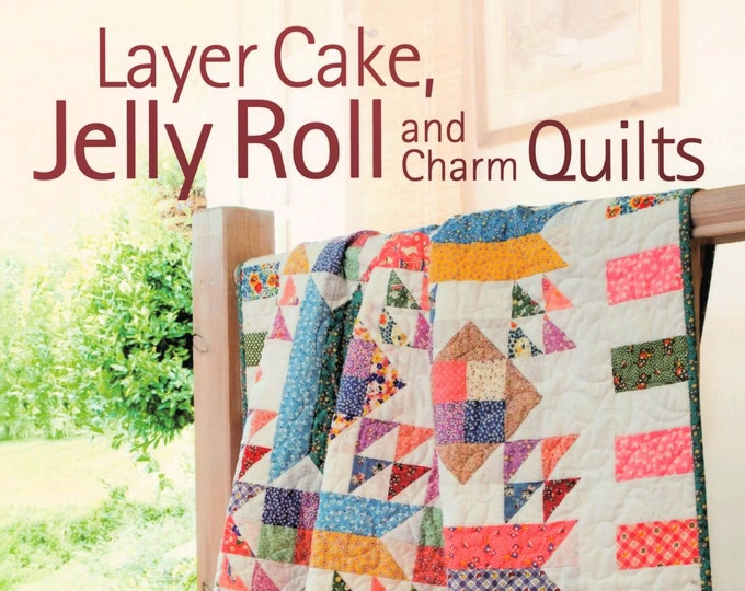 """QUILT BOOK """"Layer Cake, Jelly Roll & Charm Quilts"""" by Pam and Nicky Lintott  17 Quilts With Pre-Cut Fabric Bundles Quilt Templates Patterns"""