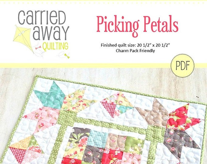 "Quilt Pattern ""Picking Petals"" by Carried Away Quilting Mini Quilt Charm Pack Friendly 5"" Squares Project Wallhanging Template DIY Quilt"