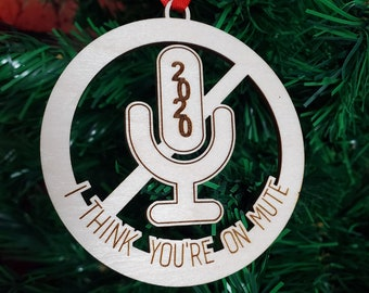 I think you're on mute 2020 holiday ornament