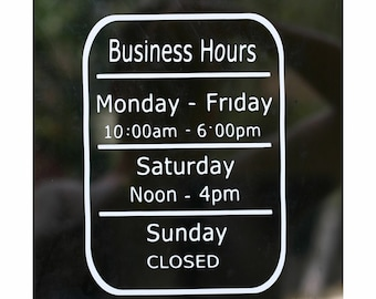 Store Hours / Open / Closed / Vinyl sign / hours