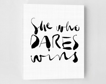 She Who Dares Wins, Inspirational Quote, Inspirational Canvas Print, Inspirational Quote, Office Handwritten, Quote Print, Typographic Print