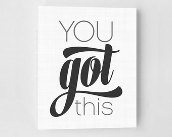You Got This Print, Fitness Poster, Motivational Art Print, Inspirational Quote, You Got This, Motivational Poster, Typographic Art Print