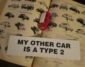 My Other Car Is A Type 2 Bumper Sticker