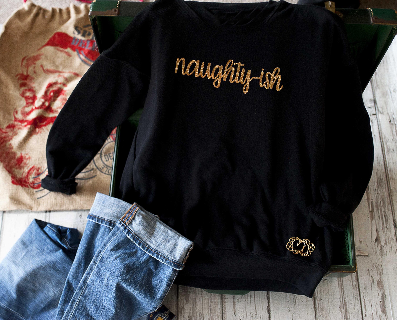 Christmas Shirt Sayings.Naughty Ish Sweatshirt Womens Christmas Shirts Funny