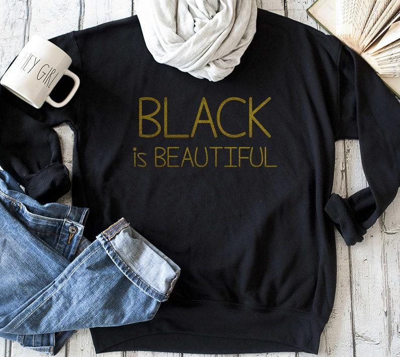 37e519475fa Black is beautiful gold sweatshirts African American