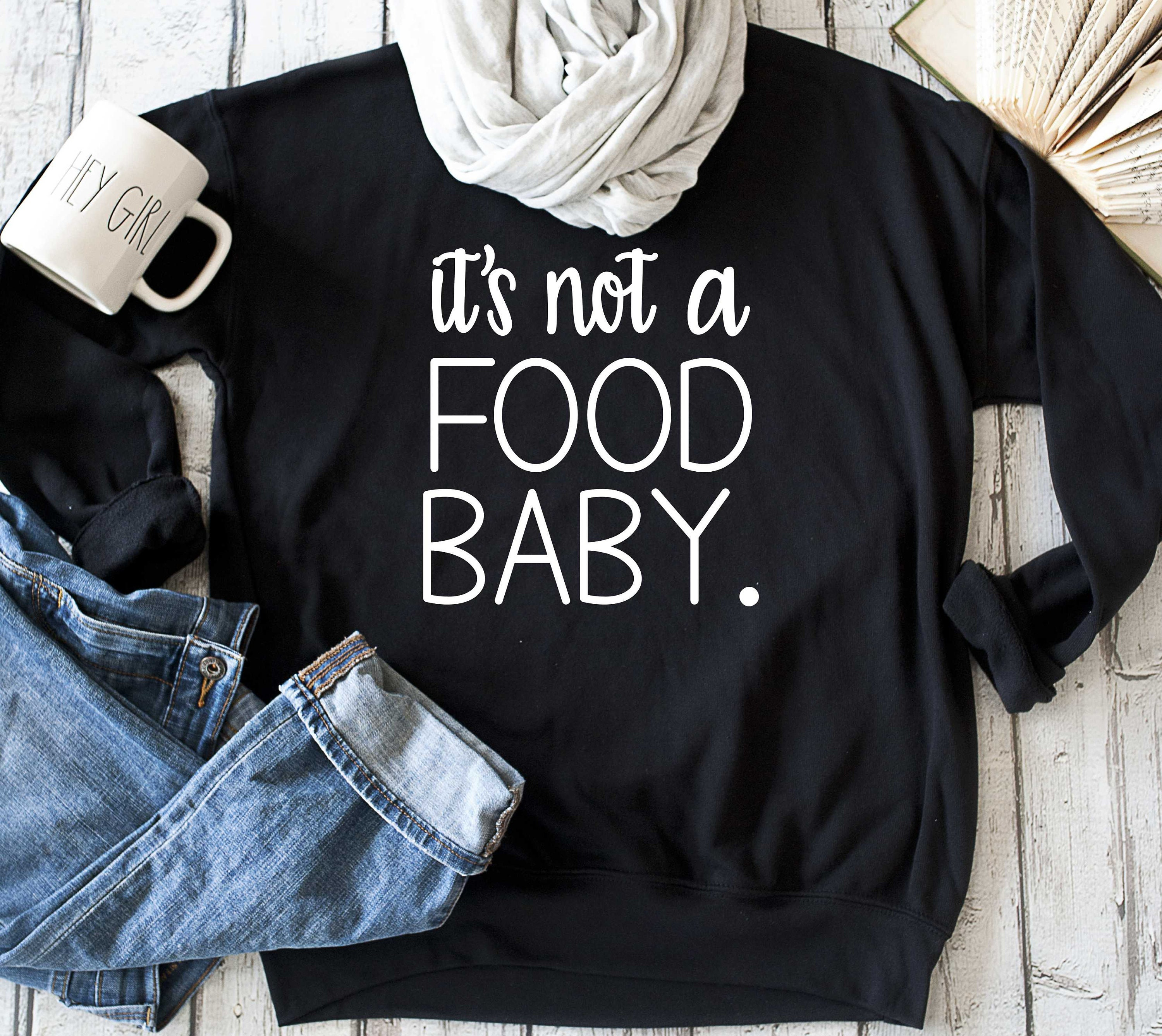 95b9e32423a9 It's not a food baby / Pregnancy Announcement sweatshirt / It's not a ...