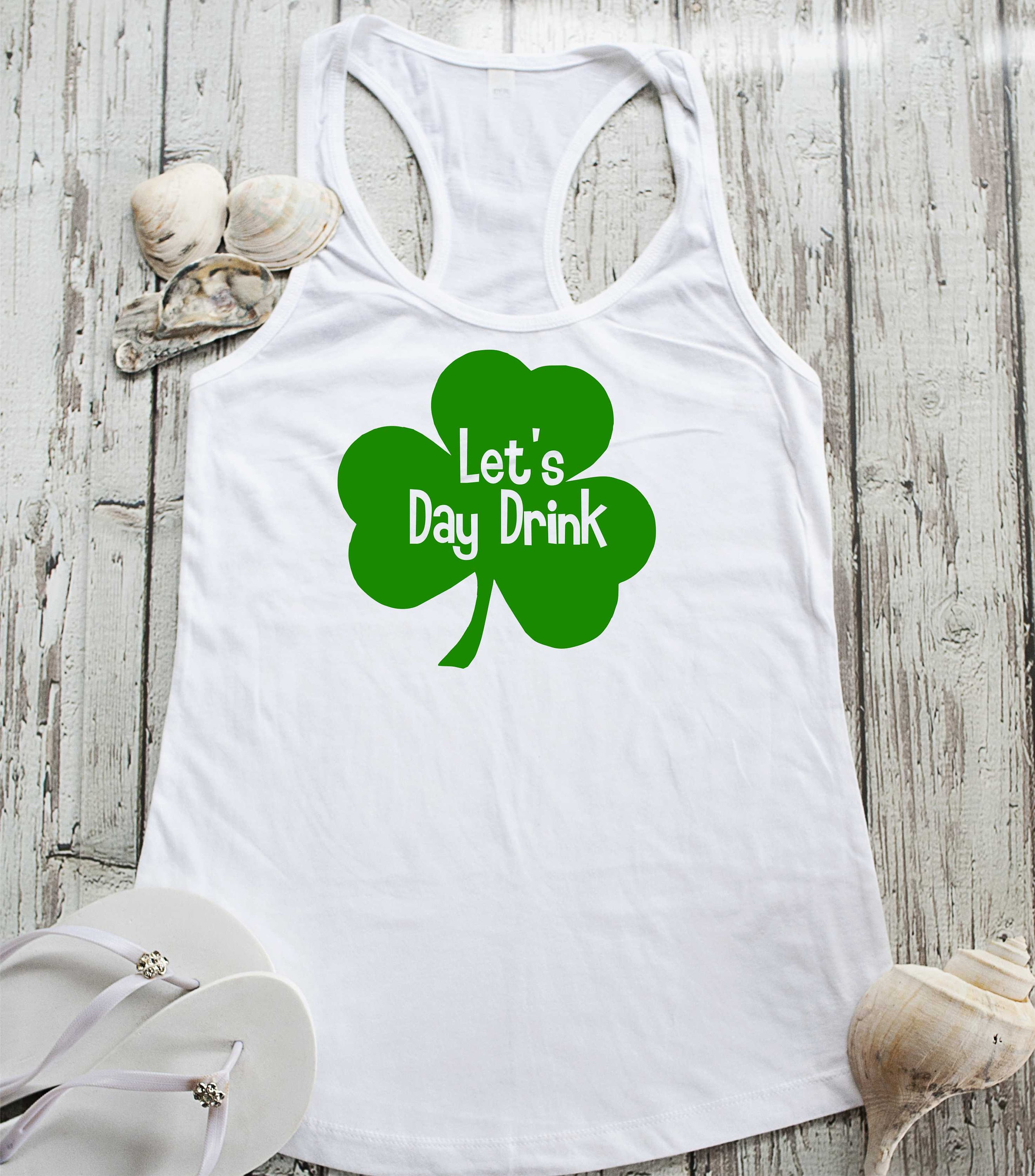 324b82b4556412 Let s Day Drink Tank Top   womens drinking shirts   St Patrick s Day t ...