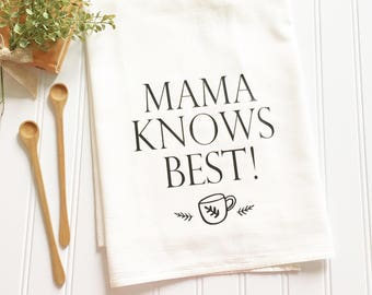 Mama knows best tea towel, gift for mom, mother's day gift, valentine gift, flour sack tea towel, gift for her, kitchen decor