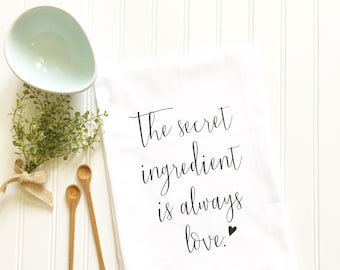 the secret ingredient is always love tea towel gift for mom mother's day gift bridal shower gift housewarming hostess gift kitchen decor