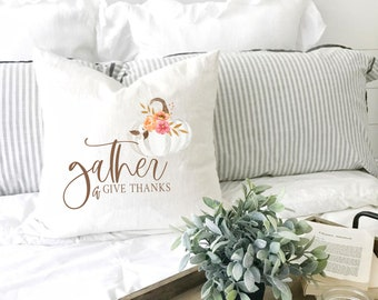gather and give thanks pillow cover, fall pillow cover, farmhouse pillow cover, autumn pillow cover, thanksgiving pillow cover, fall decor