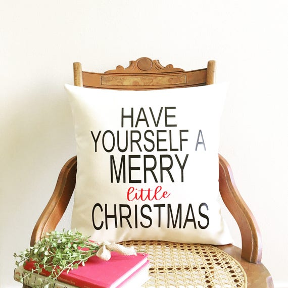 Have Yourself A Merry Little Christmas.Have Yourself A Merry Little Christmas Pillow Cover Holiday Pillow Christmas Decor Farmhouse Christmas Pillow Cover Farmhouse Christmas