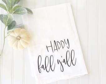 happy fall y'all tea towel, fall towel, thanksgiving tea towel, fall decor, kitchen decor, housewarming gift, seasonal gift, hostess gift