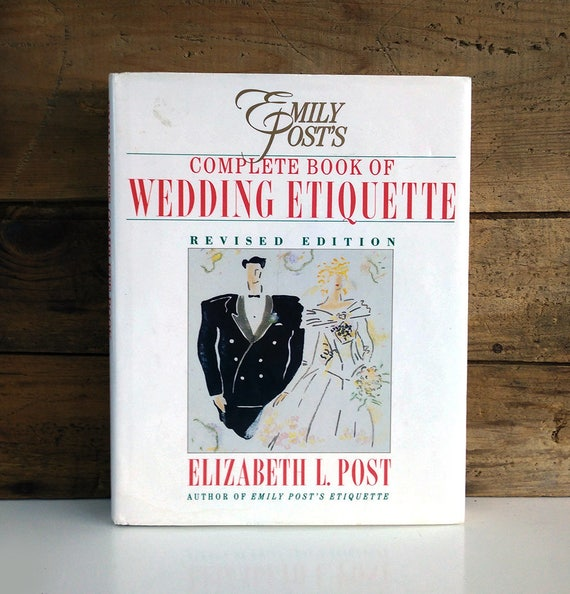 Emily Post Wedding: Emily Post's Complete Book Of Wedding Etiquette 1991