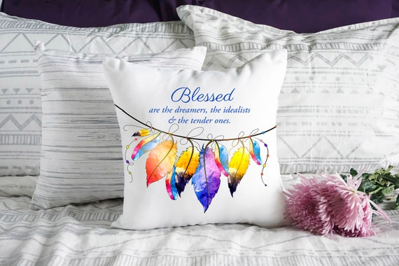 Blessed are the Dreamers Pillow