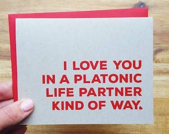Funny Friend Love Card - I love you in a platonic life partner kind of way - Valentine's Day