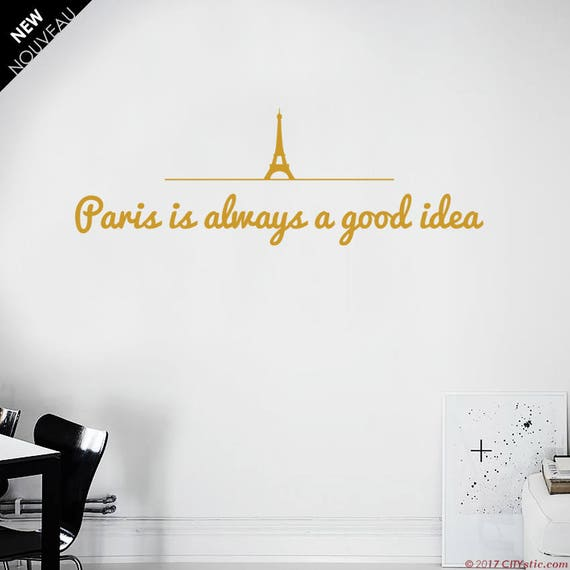 Paris Quote Wall Decal Paris Is Always A Good Etsy