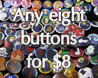 Any eight buttons