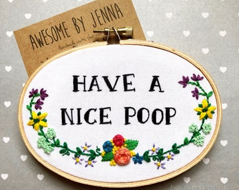 """Handmade 3""""x5"""" Hoop Have a Nice Poop Embroidered Home Decor Wall Hanging Funny Snarky Embroidery"""