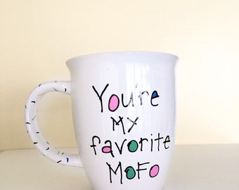You're My Favorite Mofo Coffee Mug, Mofo Coffee Cup, Gift for Best Friend, Sister, Cousin, Brother