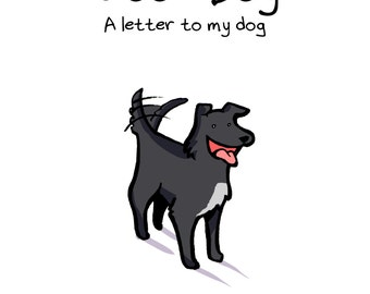Good Boy, a letter to my dog