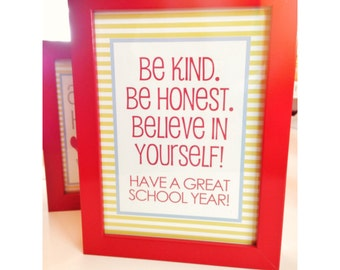 INSTANT Download-Back to School Print- Be Kind Be Honest Believe in Yourself-Printable PDF