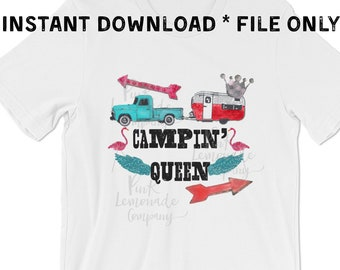 Campin Queen Camper Truck Files Digital File transfer sublimation DTG t-shirt shirt graphic print design vinyl supply HTV printed truck