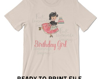 Vintage Birthday Girl Files Digital File transfer sublimation DTG t-shirt shirt graphic print design vinyl supply HTV printed truck