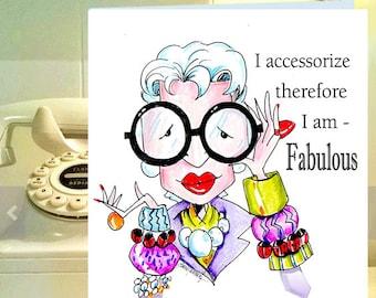 Iris Apfel Inspired Funny  Birthday Card for Friend, Funny Woman Birthday Card, Women Humor cards, Accessory Quote, Fabulous Birthday