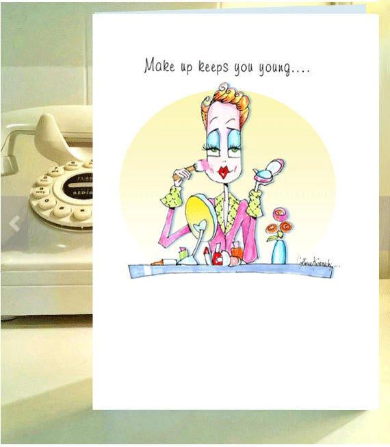 Make Up Humor Funny Woman Birthday Card