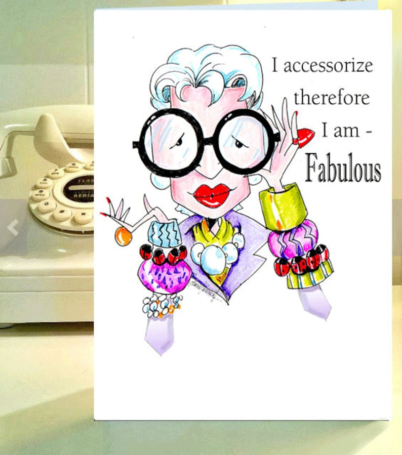 Iris Apfel Inspired Funny Birthday Card For Friend Woman Women Humor Cards Accessory Quote Fabulous