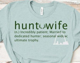 Hunt Wife Noun Most Patient Married to The Dedicated Hunter T-Shirt