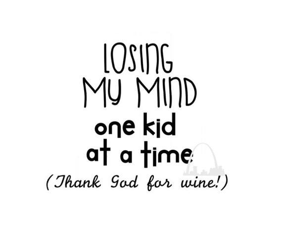 Losing My Mind Thank God For Wine Svg Cut Png Jpeg T Shirts Etsy