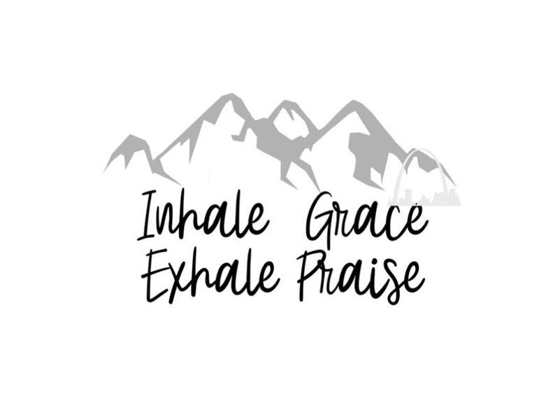 Inhale Grace Exhale Praise Namaste svg cut file woman/'s yoga prayer png jpeg tanks t-shirts decals water bottles diy svg Silhouette cricut