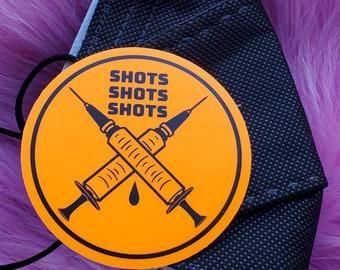 Sticker: Shots shots shots!