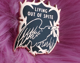 Pin: Living out of spite