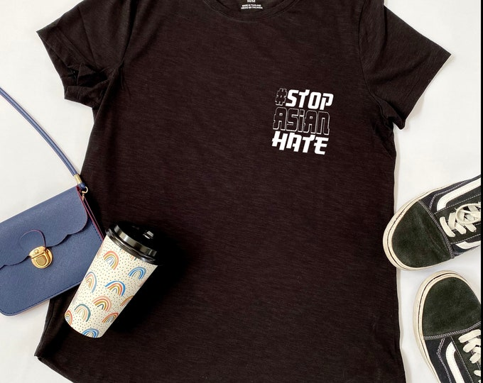 STOP ASIAN HATE Hashtag - Graphic Tshirt - Protest - Womens - Racial Injustice - Asian American - Equality - Political - Fight Racism