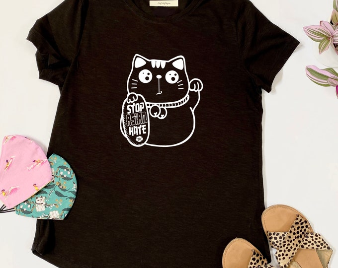 STOP ASIAN HATE Lucky Cat - Graphic Tshirt - Graphic Tee - Womens - Racial Injustice - Asian American - Equality - Political - Fight Racism