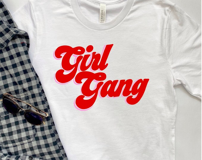 Girl Gang - Women's Graphic Tee - Girl's Graphic Tee - Girl Power - Teen Graphic T-Shirt - Feminist - Woman Empowerment - Equality - Strong