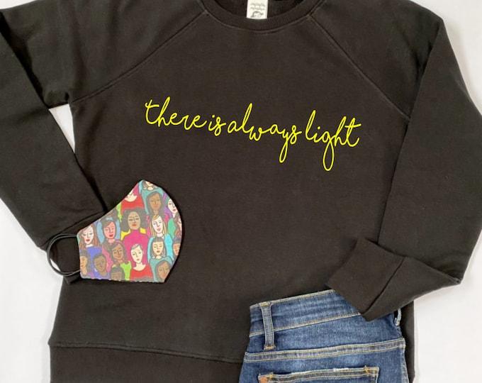 There Is Always Light - Black Yellow - Screenprinted Crew Neck Sweatshirt - Amanda Gorman - Inauguration - Poem - Political - Women's Day