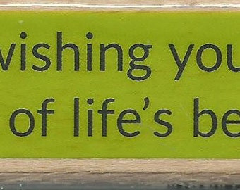 Wishing You All Life's Best Stamp  --  NEW  -- Wood Mounted Rubber Stamp  --  Studio G Brand  --  (#1367)