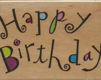 Happy Birthday Stamp -- NEW -- Wood Mounted Rubber Stamp -- Rubber Stampede Brand -- (#1421)