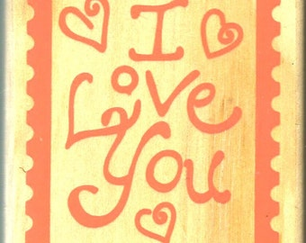 I Love You Stamp  --   NEW  --  Wood Mounted Rubber Stamp --   (#1297)