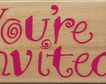 You're Invited Stamp  --   NEW  --  Wood Mounted Rubber Stamp --  Rubber Stampede Brand --   (#1471)