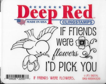 Deep Red Cling Stamps --   If Friends Were Flowers    -- NEW -- (#3799)