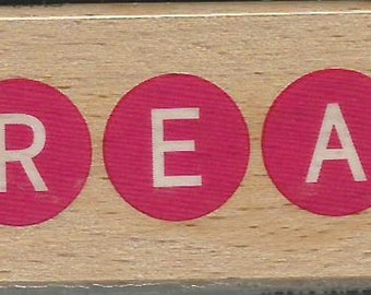 Dream Sentiment Stamp  --  NEW  -- Wood Mounted Rubber Stamp  --  Studio G Brand  --  (#1365)