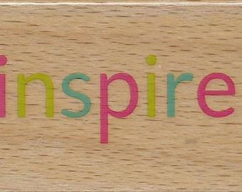Inspire Stamp --   NEW  -- Wood Mounted Rubber Stamp --  Studio G/Hampton Arts Brand --   (#1165)