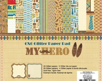 6 x 6 Glitter Paper Pad  ~~  My Hero  ~~   Double sided paper  ~~  NEW  (#2004)