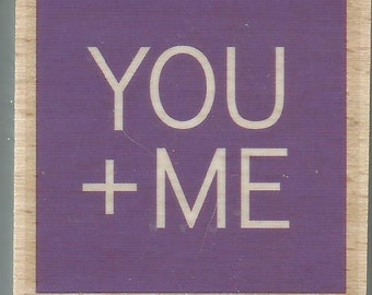 You + Me Stamp --   NEW  -- Wood Mounted Rubber Stamp --  Studio G Brand --   (#1249)