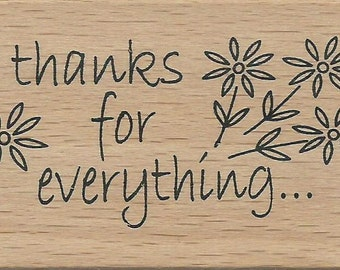 Thanks for everything Stamp --   NEW  -- Wood Mounted Rubber Stamp --  Anita's Brand --   (#1051)