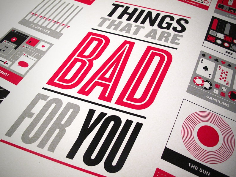 Things That Are Bad For You screenprint image 0